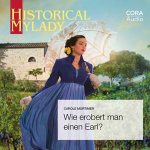 Wie erobert man einen Earl? (Historical MyLady) Audiobook