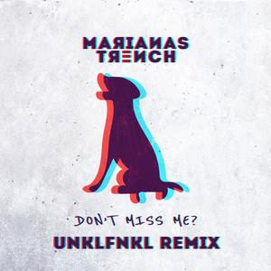 Don't Miss Me? (UNKLFNKL Remix)