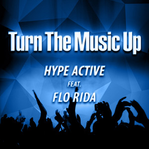 Turn The Music Up (feat. Flo Rida)