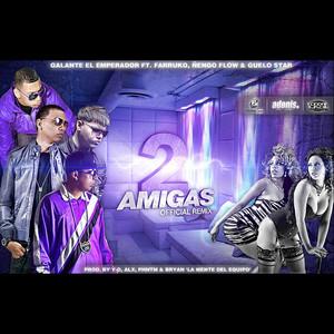 2 Amigas (Remix) [feat. Farruko, Ñengo Flow & Guelo Star]