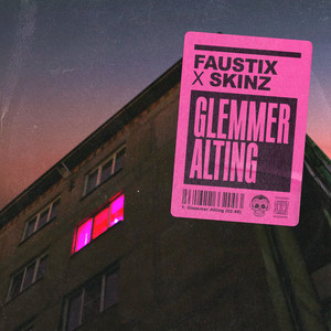Faustix Feat. Skinz - Glemmer Alting