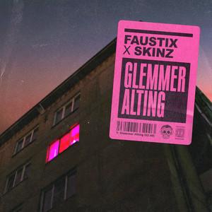 Faustix, Skinz - Glemmer Alting
