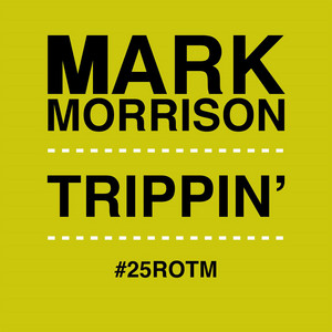 Trippin' - Salaam Remi Remix by Mark Morrison