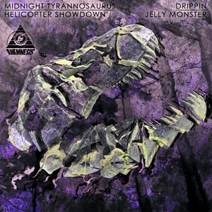Midnight Tyrannosaurus & Helicopter Showdown - Drippin / Jelly Monster