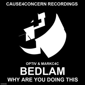 Bedlam / Why Are You Doing This