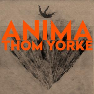 ANIMA - Thom Yorke