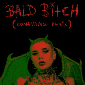 Bald Bitch (Comanavago Remix)
