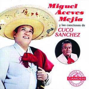 Miguel Aceves Mejia Y Las Canciones De Cuco Sanchez album