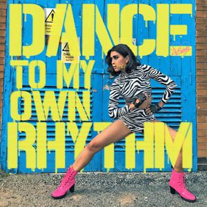 Dance to My Own Rhythm