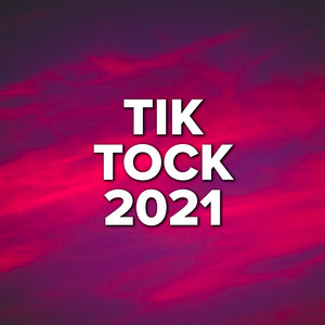 Tik Tock 2021