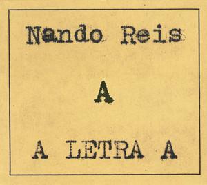"""A Letra """"A"""" - Nando Reis"""