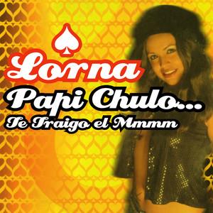 Papi Chulo... Te Traigo El Mmmm - Original