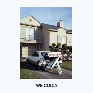 We Cool? album