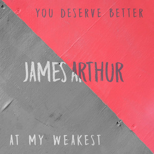 You Deserve Better by James Arthur