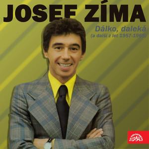 Josef Zíma - Dálko, Daleká (A Další Z Let 1957-1965)