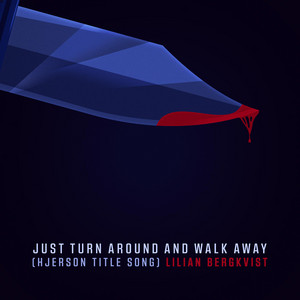 Just Turn Around And Walk Away (Hjerson Title Song)