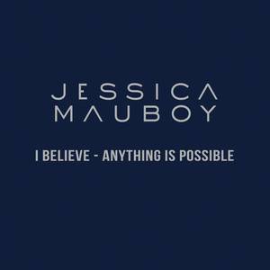 I Believe - Anything Is Possible