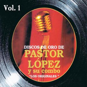 Ella Es, Tu Fuiste by Pastor Lopez Y Su Combo