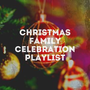 Christmas Family Celebration Playlist album