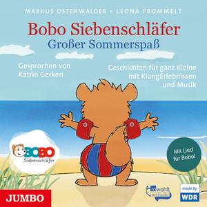 Bobo Siebenschläfer. Großer Sommerspaß.