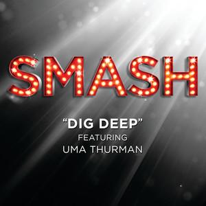 Dig Deep (SMASH Cast Version featuring Uma Thurman)