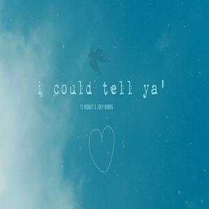 i could tell ya (feat. Joey Burbs)