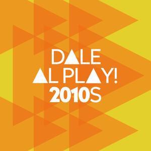 Dale al play!: 2010s