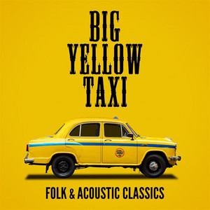 Big Yellow Taxi: Folk & Acoustic Classics