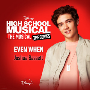 """Even When [From """"High School Musical: The Musical: The Series (Season 2)""""]"""