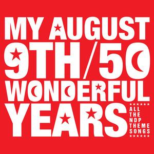 My August 9th - 50 Wonderful Years (2016 Edition) album