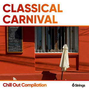 Classical Carnival Chill Out Compilation