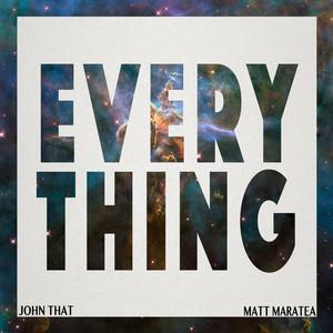 Everything (feat. Matt Maratea)