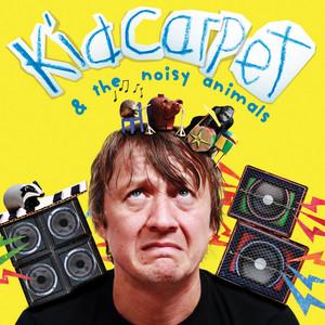 Kid Carpet & the Noisy Animals