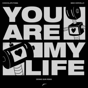 You Are My Life (Dennis Quin Remix)