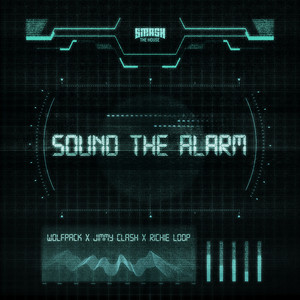 Sound the Alarm by Wolfpack, Jimmy Clash, Richie Loop