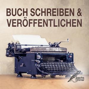 Buch schreiben & veröffentlichen (Das Self Publishing Handbuch für den Autor oder Schriftsteller) Audiobook