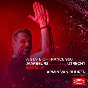 Live at ASOT 950 (Utrecht, The Netherlands) [Warm Up] (Highlights)