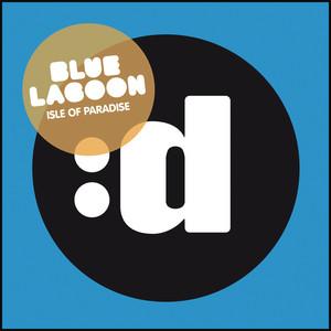 Isle Of Paradise - Radio Edit by Blue Lagoon