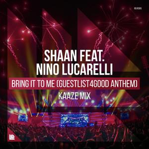 Bring It To Me (Guestlist4Good Anthem) [KAAZE Mix]
