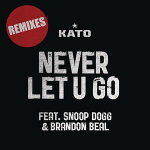 Never Let U Go (feat. Snoop Dogg & Brandon Beal)
