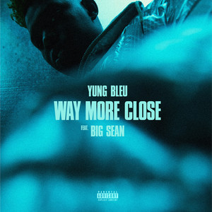 Way More Close (Stuck In A Box) (feat. Big Sean)