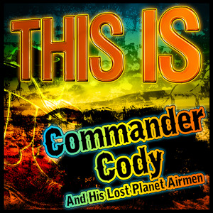 This Is Commander Cody and His Lost Planet Airmen album