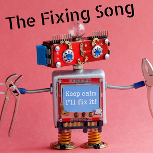 The Fixing Song