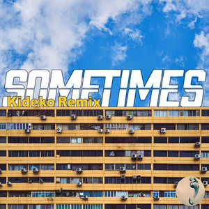 Sometimes (Kideko Remix)