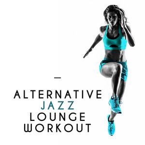 Alternative Jazz Lounge Workout album