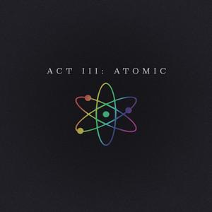 Act III: Atomic