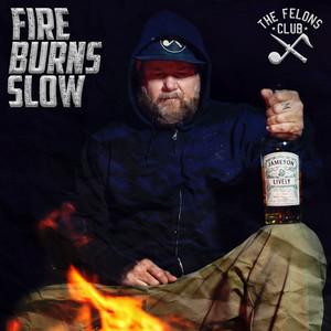 Fire Burns Slow