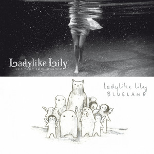 Ladylike Lily - Get Your Soul Washed & Blueland