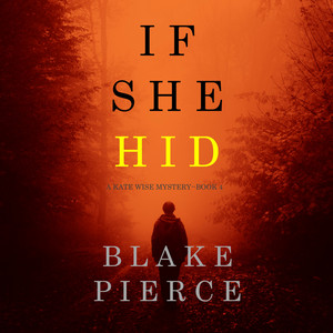 If She Hid (A Kate Wise Mystery—Book 4)