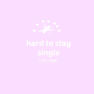 hard to stay single (feat. Drewmat)